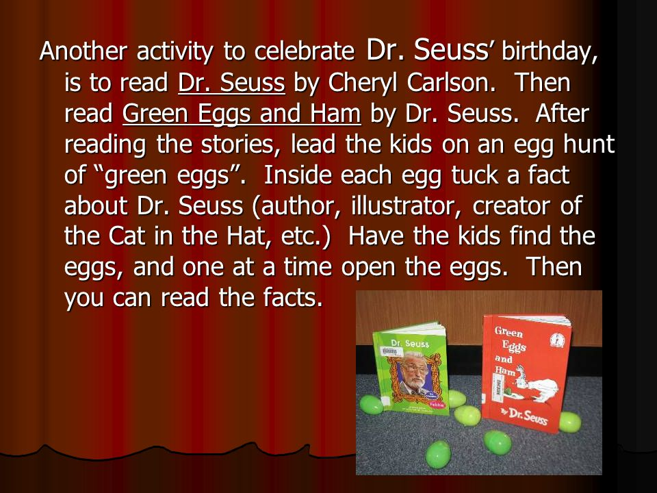 We celebrate Dr. Seuss birthday the week of March 2.