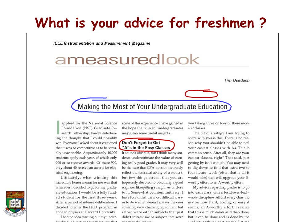 Electrical & Electronic Engineering The University of Hong Kong IEEE Instrumentation and Measurement Magazine What is your advice for freshmen ?