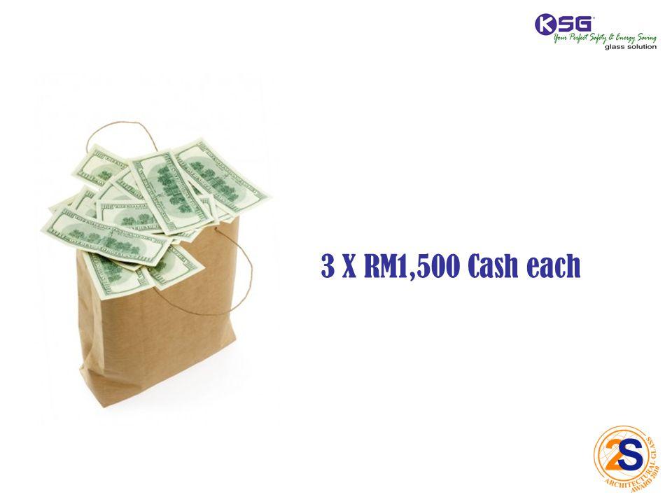 3 X RM1,500 Cash each