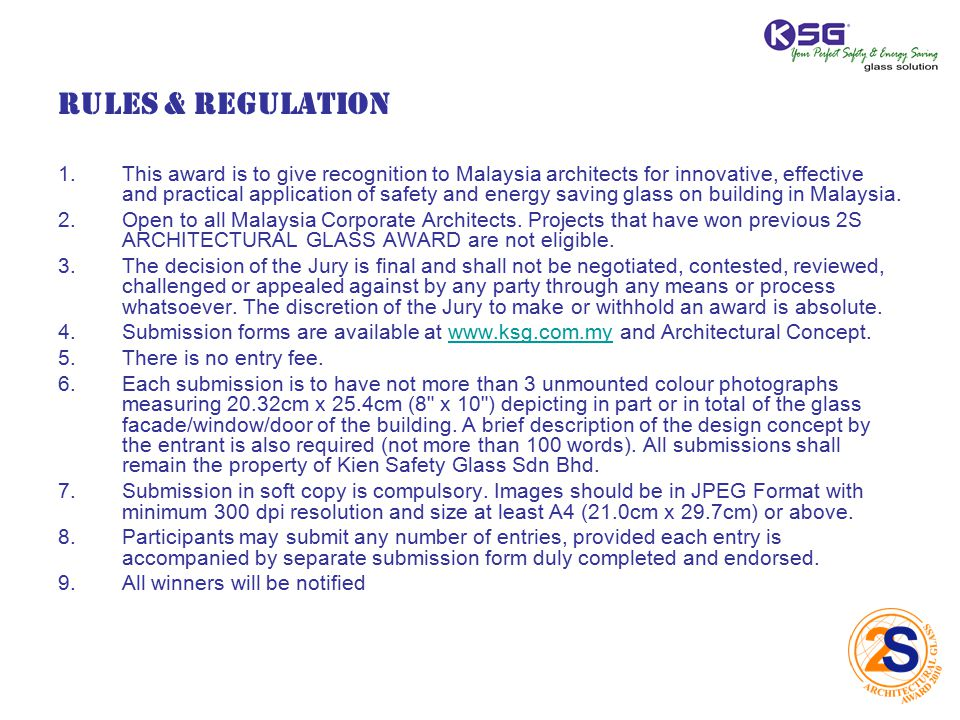 Rules & Regulation 1.This award is to give recognition to Malaysia architects for innovative, effective and practical application of safety and energy saving glass on building in Malaysia.