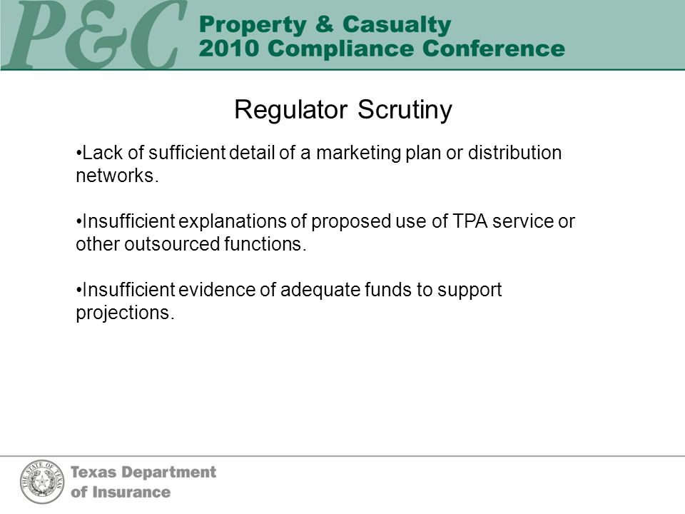 Regulator Scrutiny Lack of sufficient detail of a marketing plan or distribution networks.