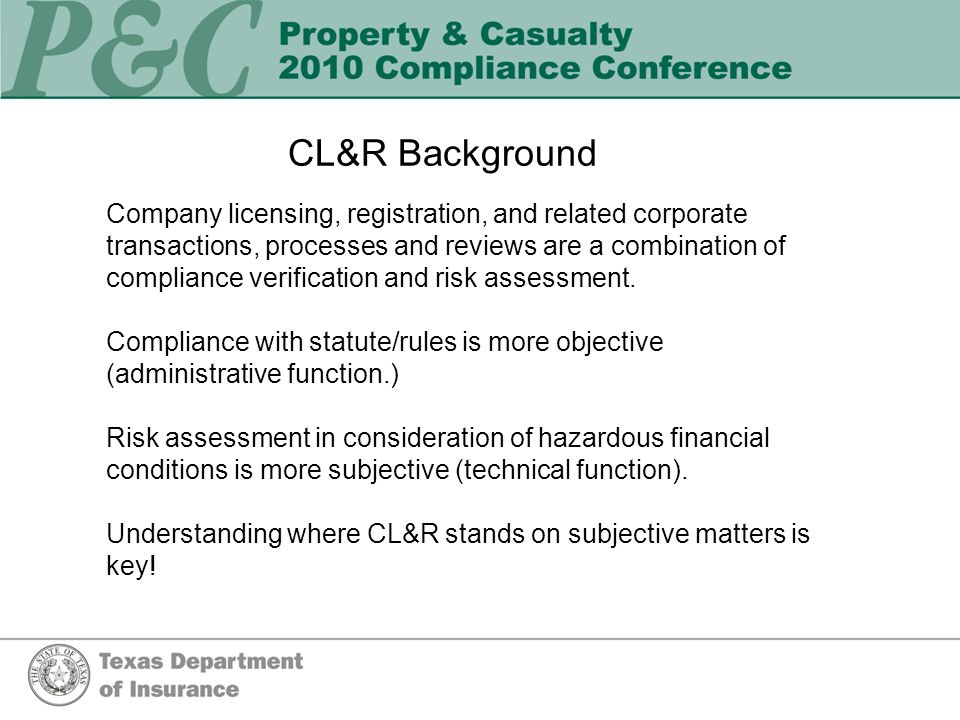 CL&R Background Company licensing, registration, and related corporate transactions, processes and reviews are a combination of compliance verification and risk assessment.