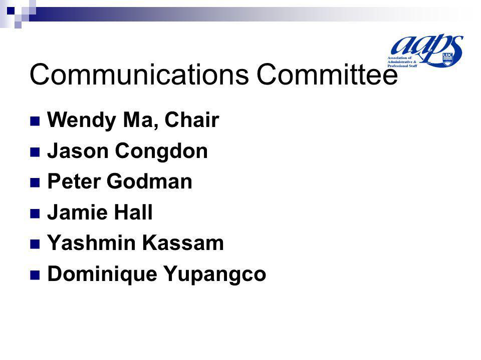 Communications Committee Wendy Ma, Chair Jason Congdon Peter Godman Jamie Hall Yashmin Kassam Dominique Yupangco