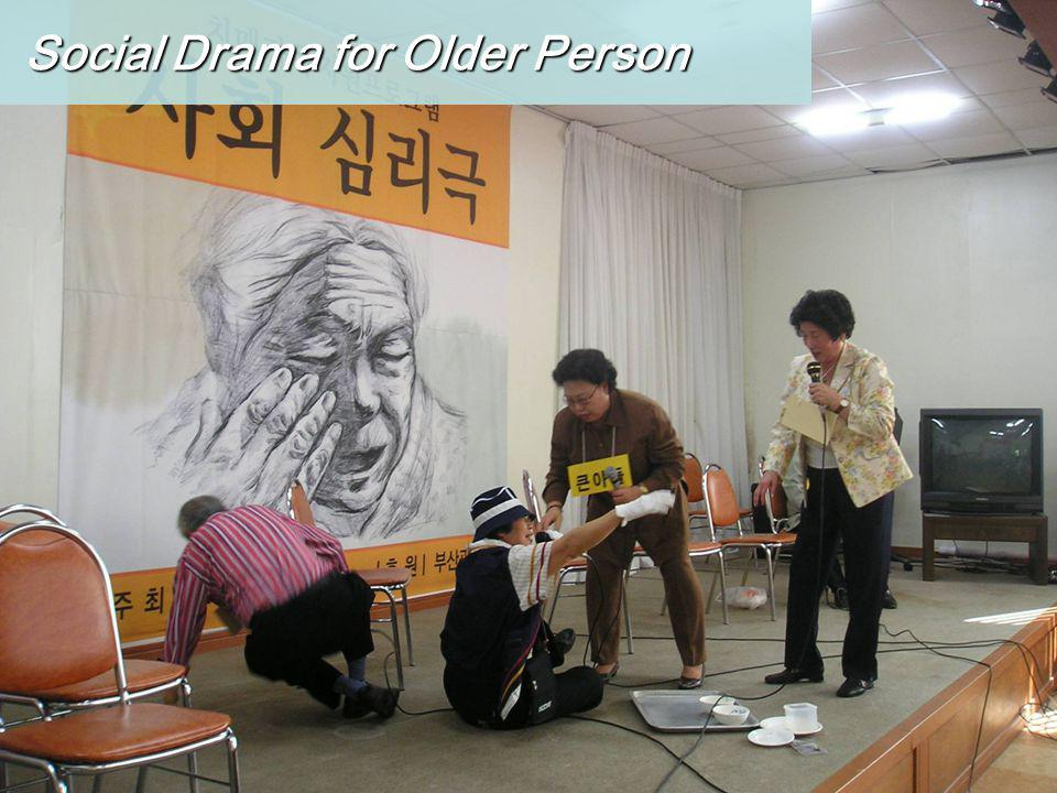 Social Drama for Older Person Social Drama for Older Person