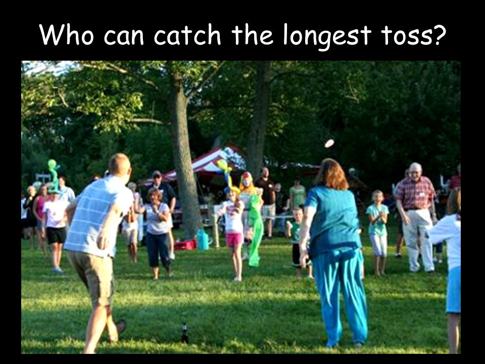 Who can catch the longest toss