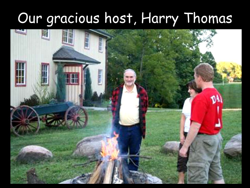 Our gracious host, Harry Thomas