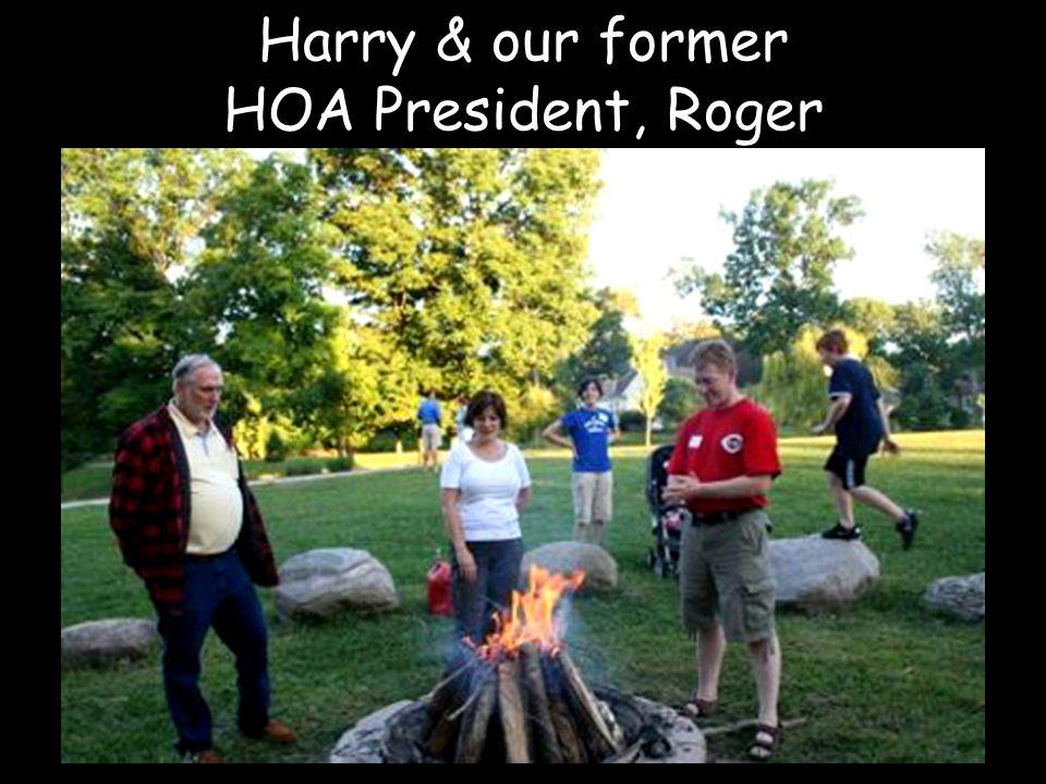 Harry & our former HOA President, Roger