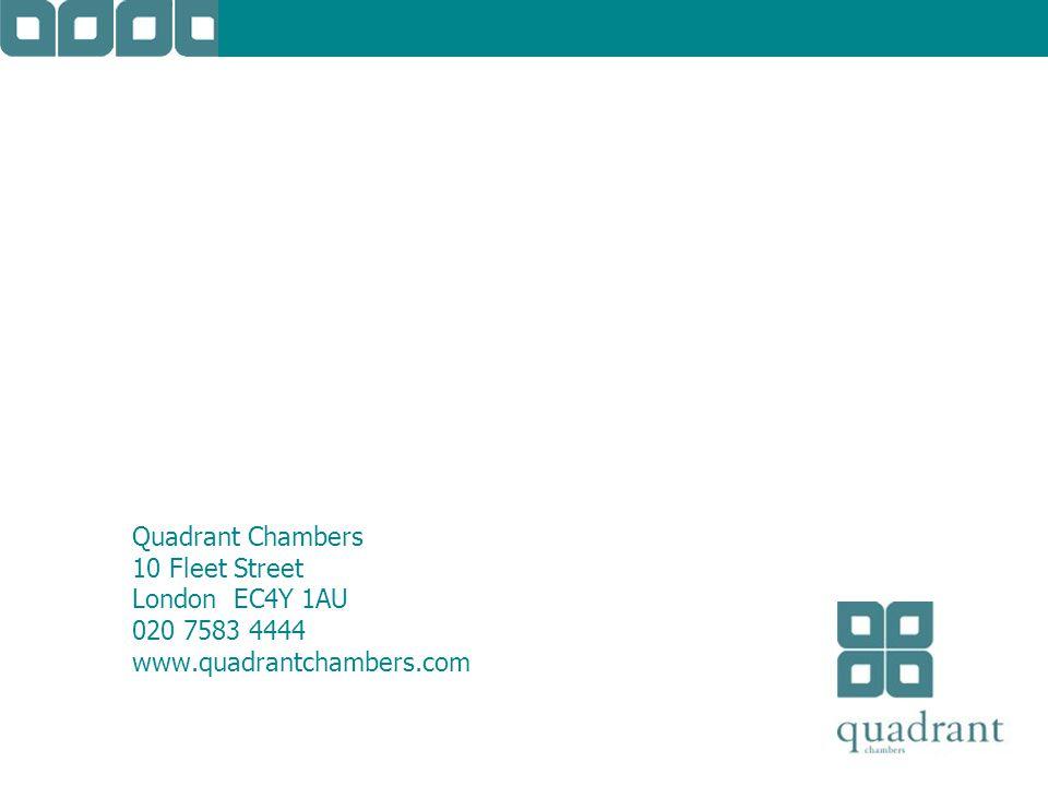 Quadrant Chambers 10 Fleet Street London EC4Y 1AU 020 7583 4444 www.quadrantchambers.com