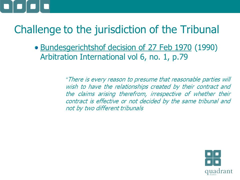 Challenge to the jurisdiction of the Tribunal Bundesgerichtshof decision of 27 Feb 1970 (1990) Arbitration International vol 6, no.