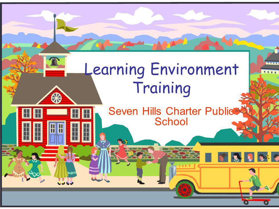 Learning Environment Training Seven Hills Charter Public School