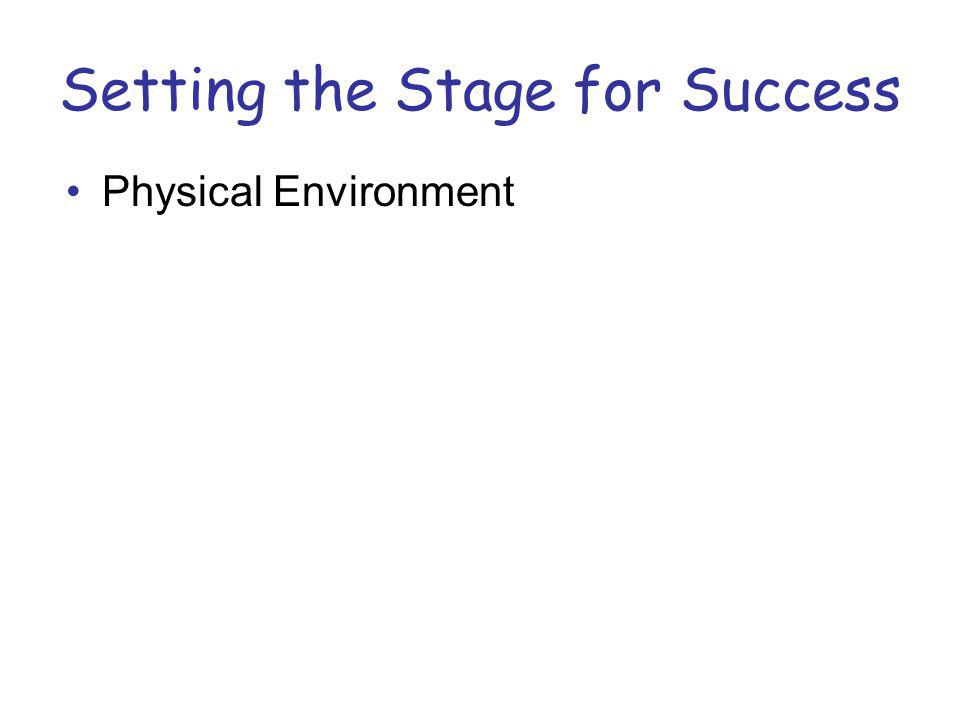 Setting the Stage for Success Physical Environment