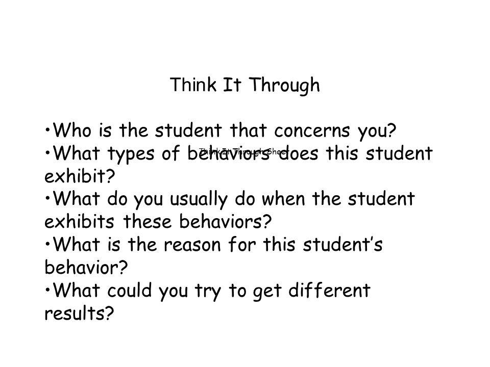 Thin k It Through Sheet Thin k It Through Who is the student that concerns you.