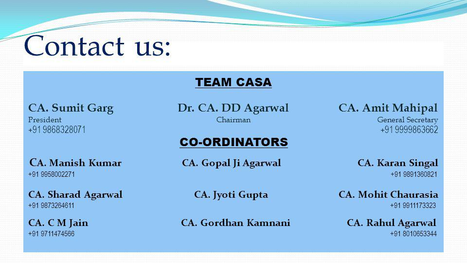 Contact us: TEAM CASA CA. Sumit Garg Dr. CA. DD Agarwal CA.