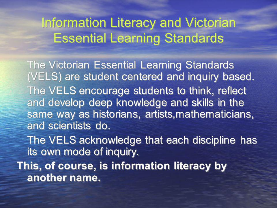 The VELS is based on an understanding of how students learn.