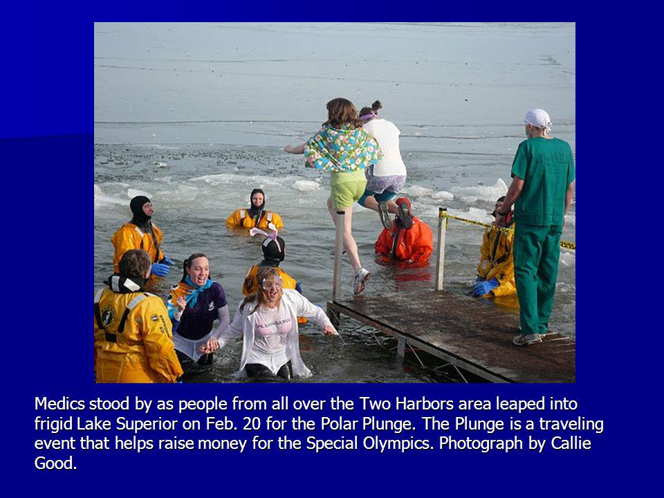Medics stood by as people from all over the Two Harbors area leaped into frigid Lake Superior on Feb.