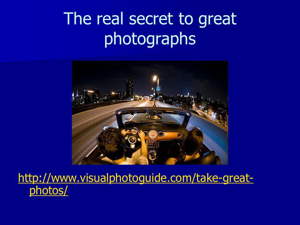 The real secret to great photographs http://www.visualphotoguide.com/take-great- photos/