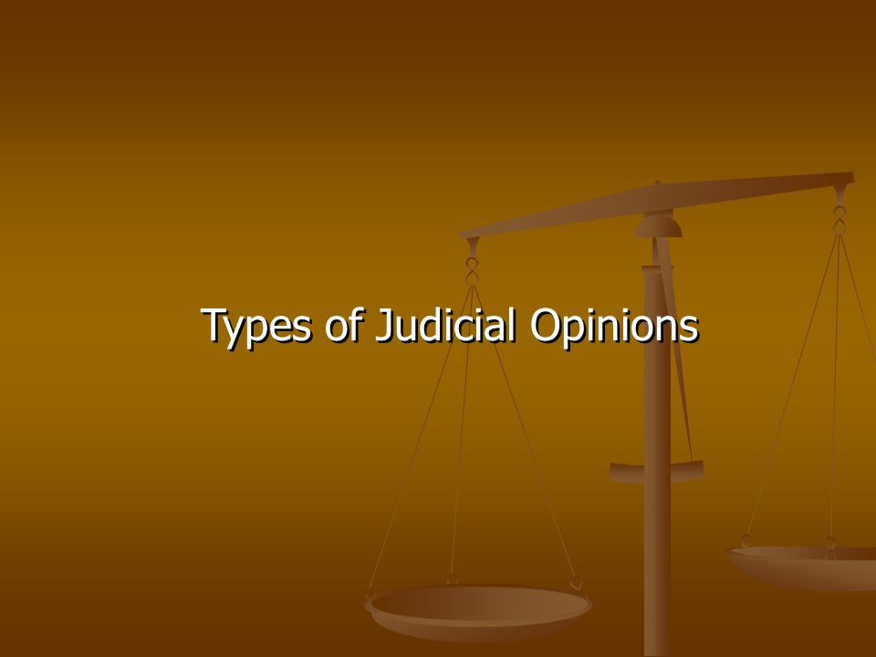 Types of Judicial Opinions
