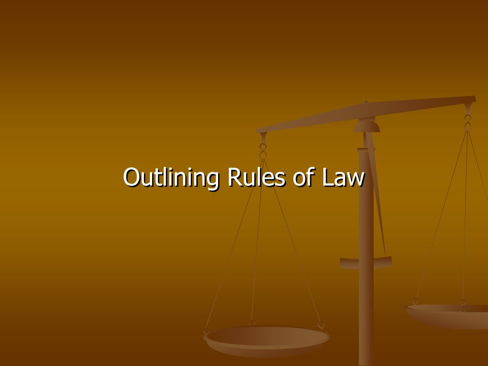 Outlining Rules of Law
