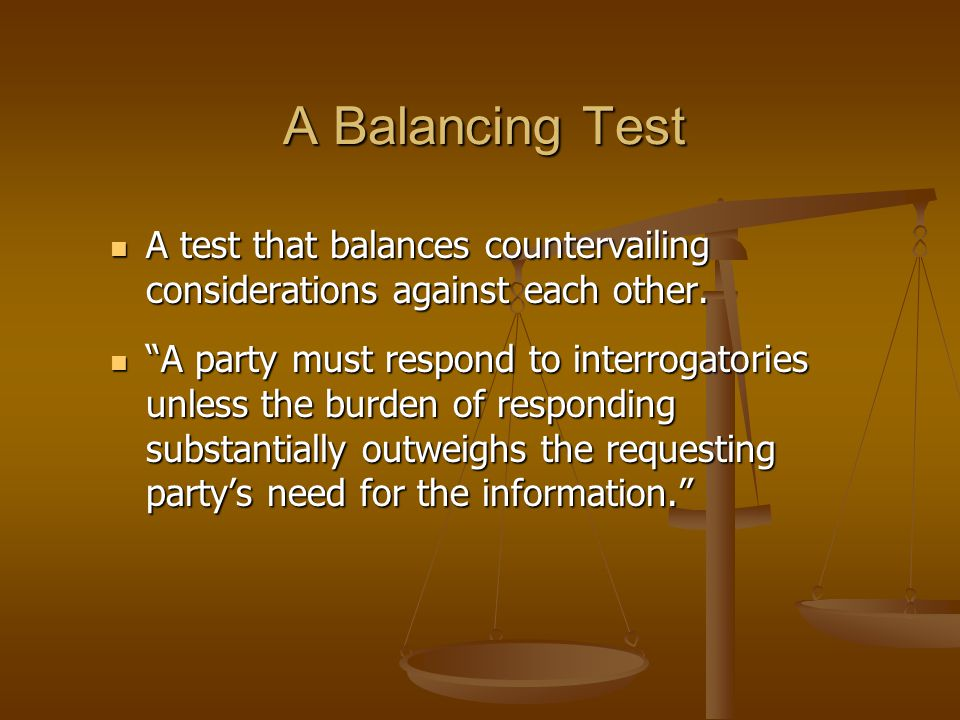 A Balancing Test A test that balances countervailing considerations against each other.