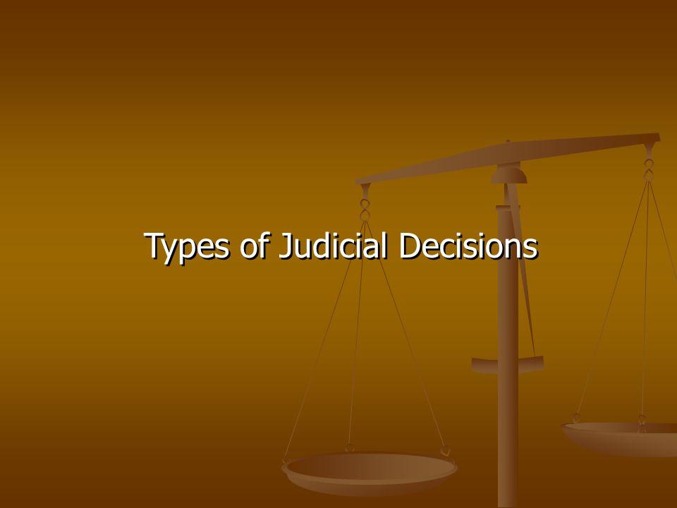 Types of Judicial Decisions
