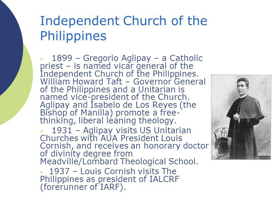 Independent Church of the Philippines 1899 – Gregorio Aglipay – a Catholic priest – is named vicar general of the Independent Church of the Philippines.