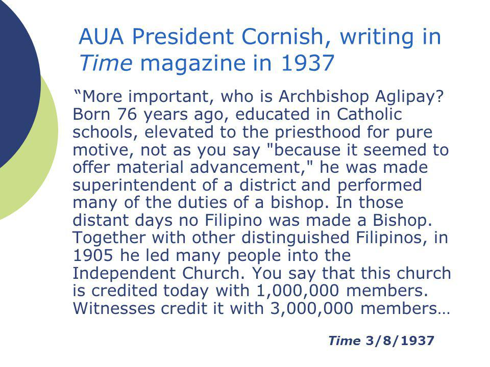 AUA President Cornish, writing in Time magazine in 1937 More important, who is Archbishop Aglipay.