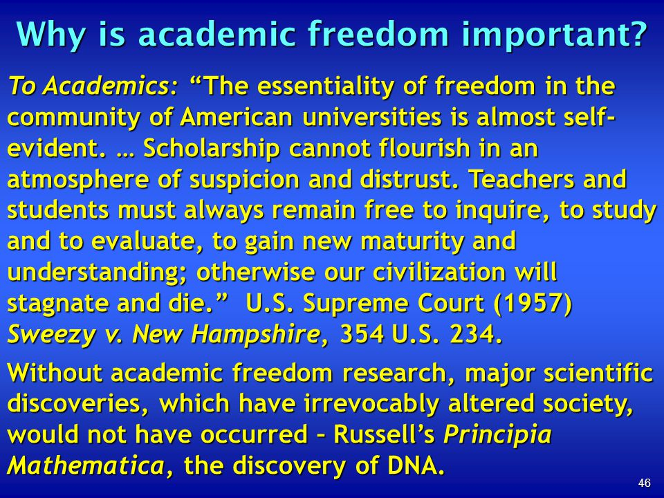 46 Why is academic freedom important.