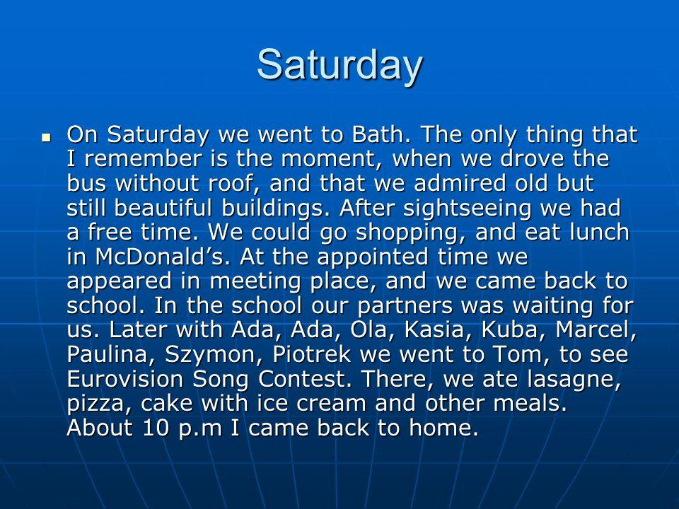 Saturday On Saturday we went to Bath.