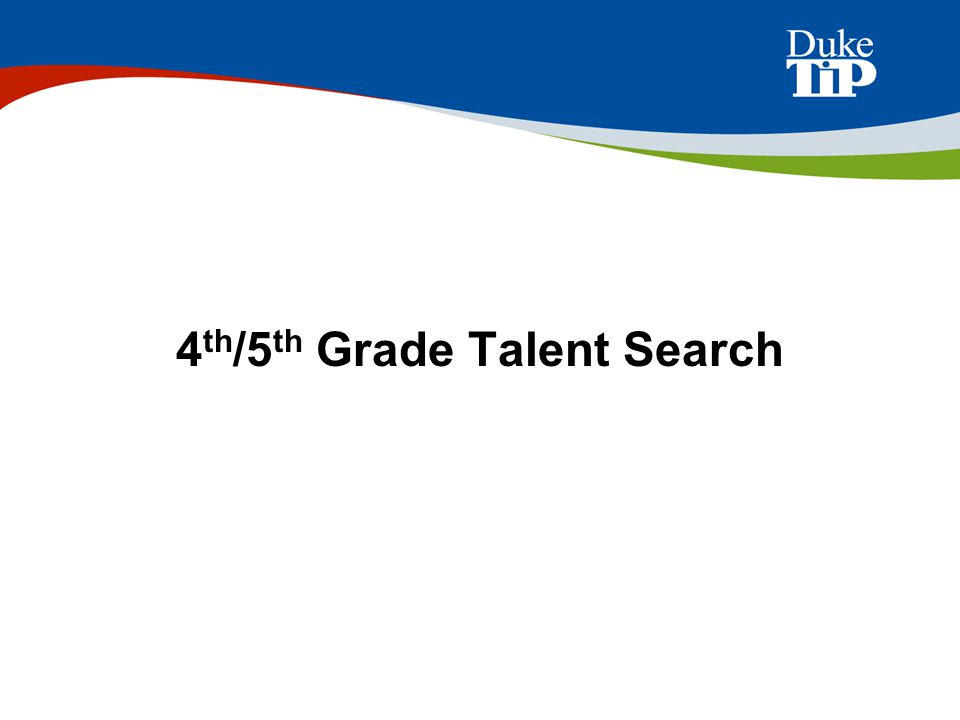 4 th /5 th Grade Talent Search