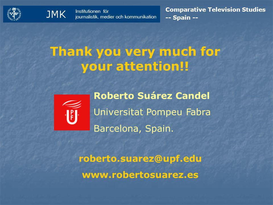 Comparative Television Studies -- Spain -- Roberto Suárez Candel Universitat Pompeu Fabra Barcelona, Spain.
