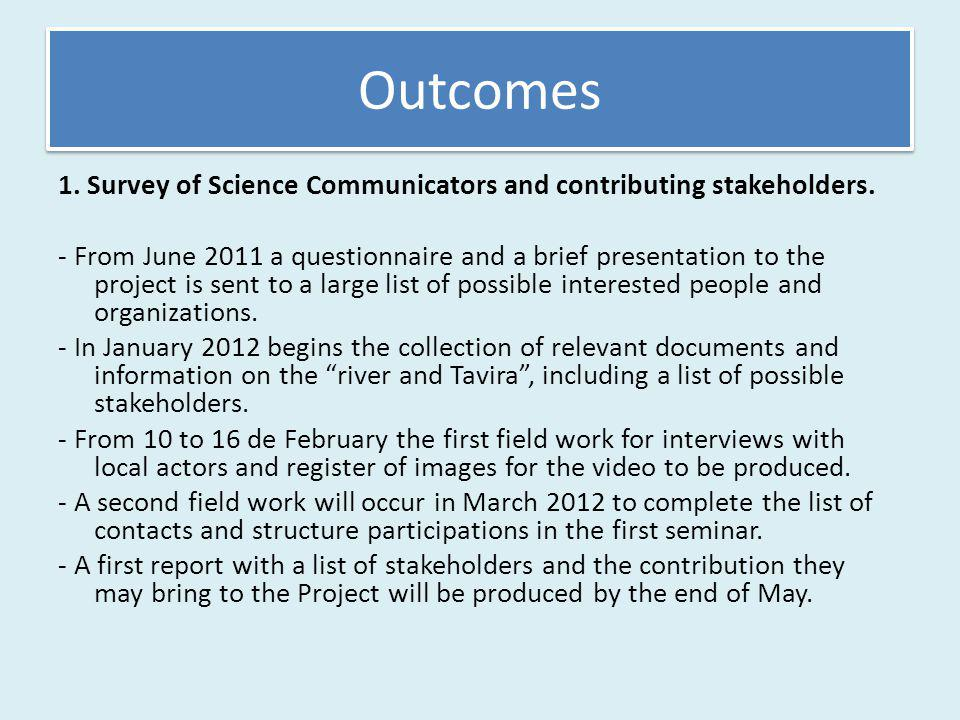 Outcomes 1. Survey of Science Communicators and contributing stakeholders.
