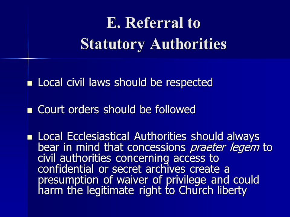 E. Referral to Statutory Authorities Local civil laws should be respected Local civil laws should be respected Court orders should be followed Court o