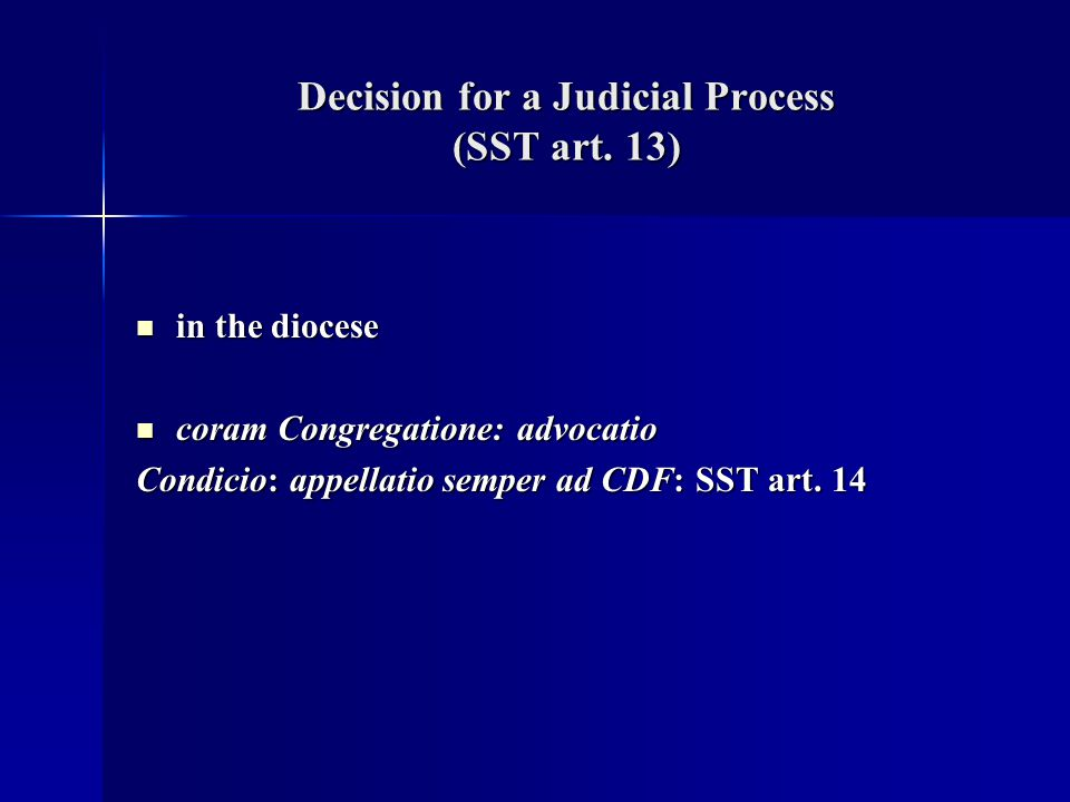 Decision for a Judicial Process (SST art. 13) in the diocese in the diocese coram Congregatione: advocatio coram Congregatione: advocatio Condicio: ap