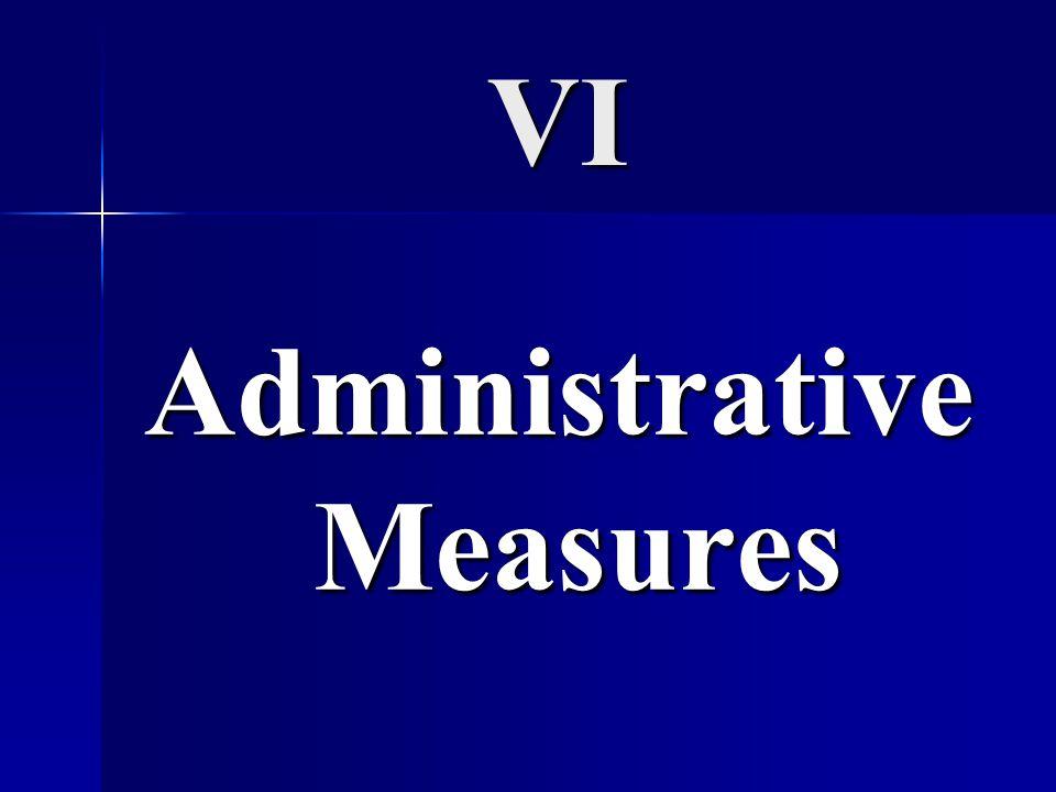VI Administrative Measures