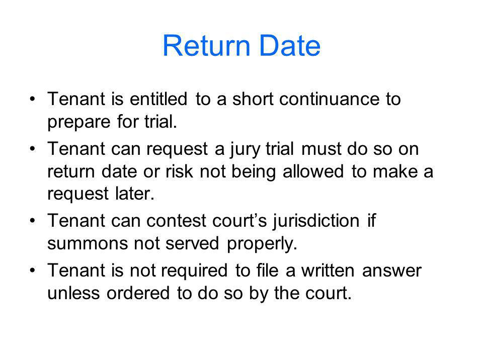 Return Date Tenant is entitled to a short continuance to prepare for trial.