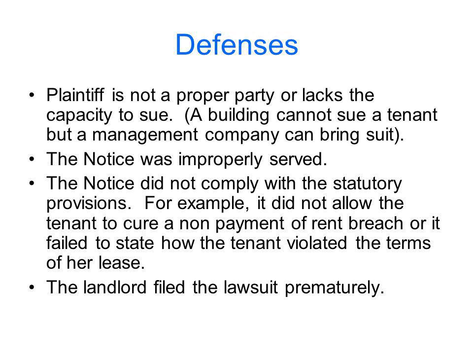 Defenses Plaintiff is not a proper party or lacks the capacity to sue.