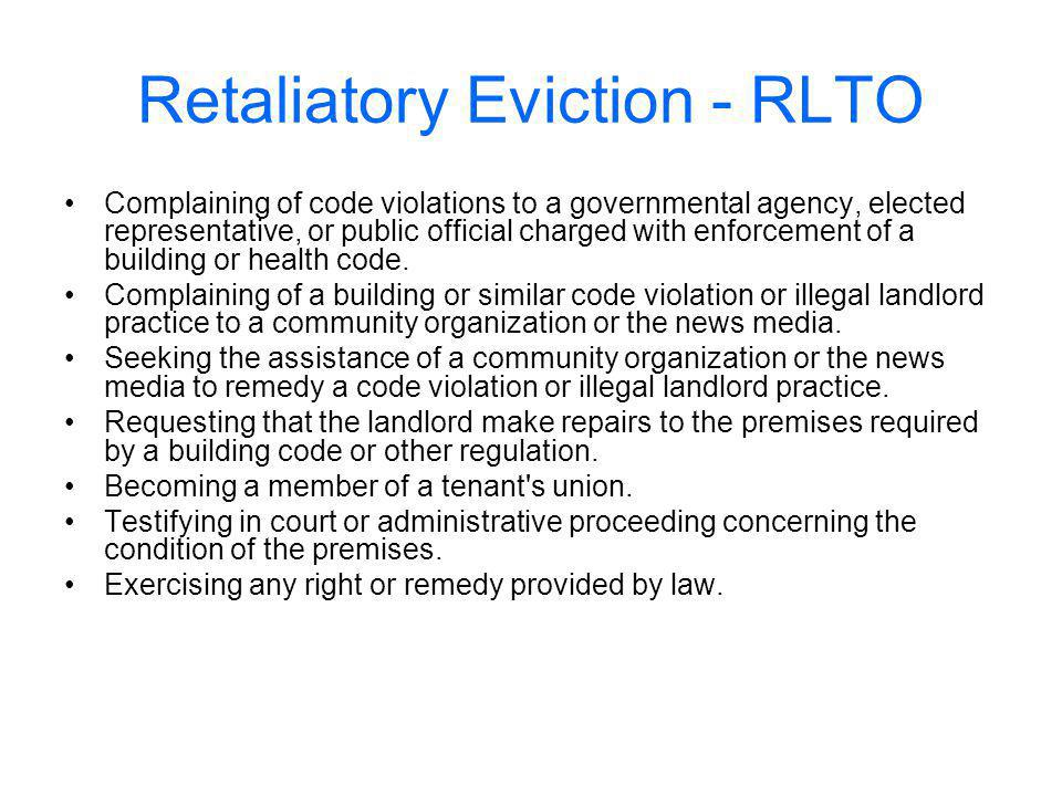 Retaliatory Eviction - RLTO Complaining of code violations to a governmental agency, elected representative, or public official charged with enforcement of a building or health code.