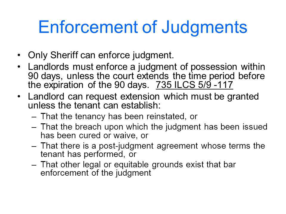 Enforcement of Judgments Only Sheriff can enforce judgment.