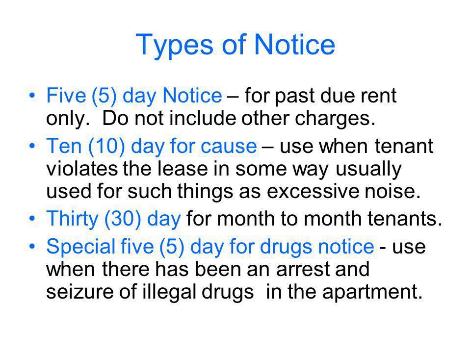 Types of Notice Five (5) day Notice – for past due rent only.