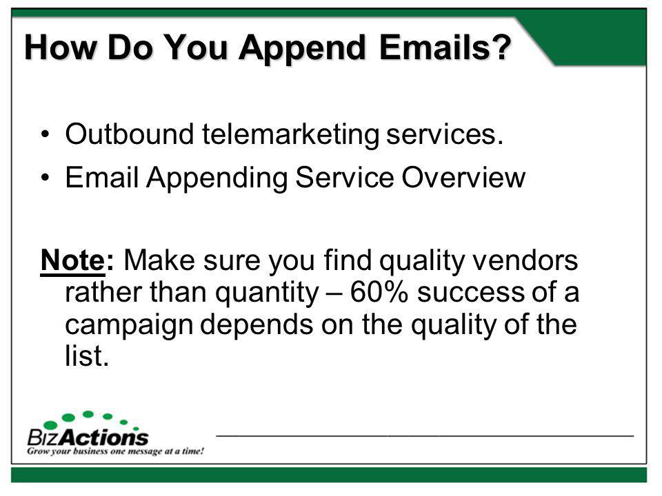 How Do You Append Emails. Outbound telemarketing services.