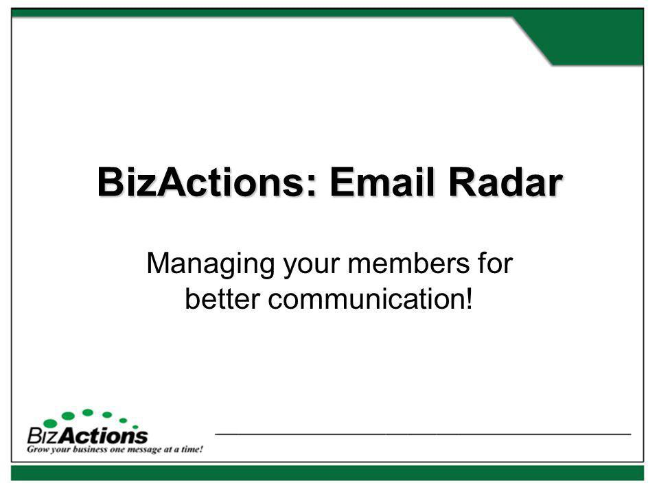 BizActions: Email Radar Managing your members for better communication!