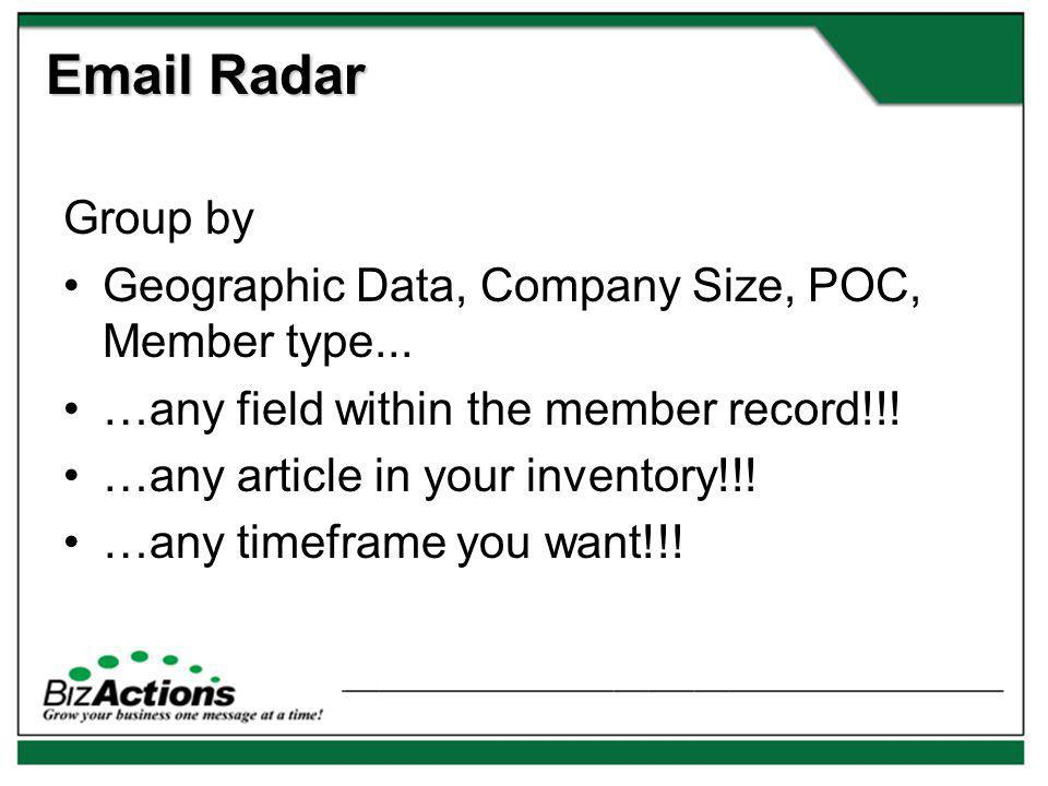 Email Radar Group by Geographic Data, Company Size, POC, Member type...