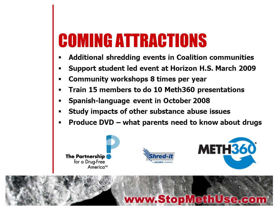 COMING ATTRACTIONS Additional shredding events in Coalition communities Support student led event at Horizon H.S.