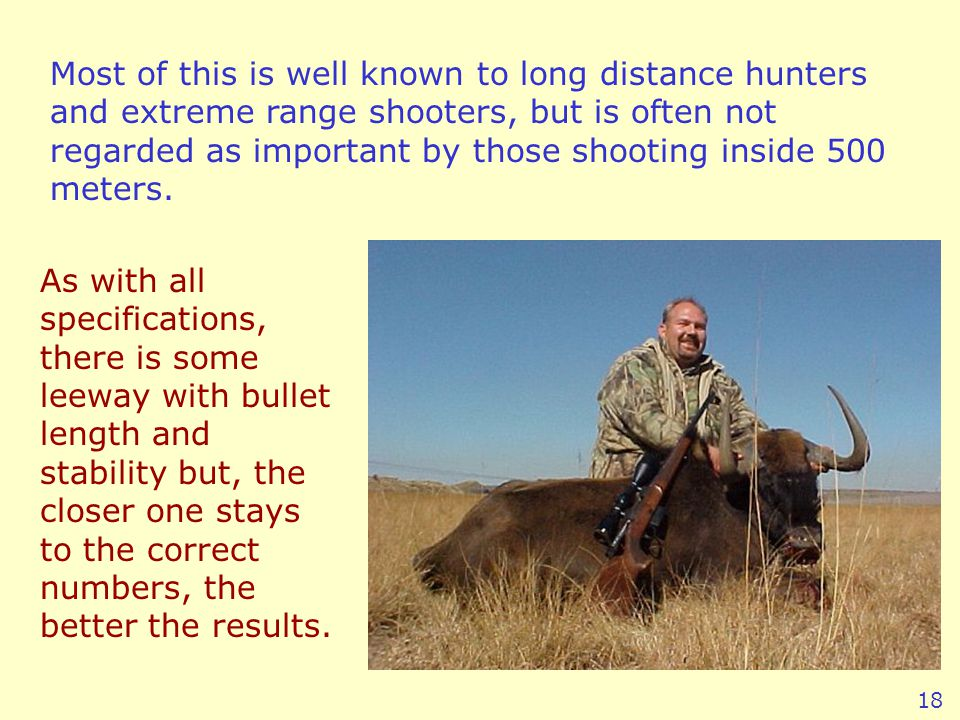 Most of this is well known to long distance hunters and extreme range shooters, but is often not regarded as important by those shooting inside 500 meters.