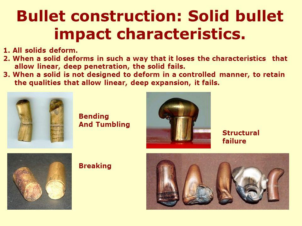 Bullet construction: Solid bullet impact characteristics.
