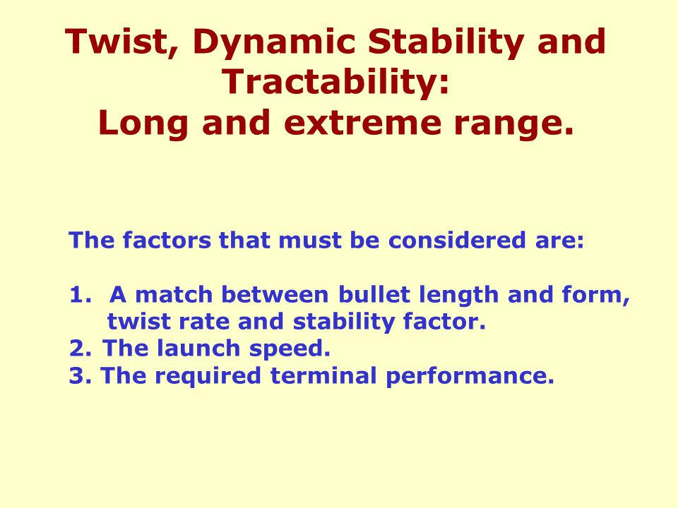 Twist, Dynamic Stability and Tractability: Long and extreme range.
