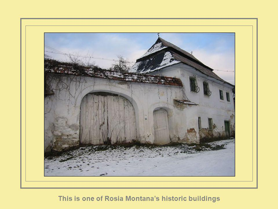 This is one of Rosia Montanas historic buildings