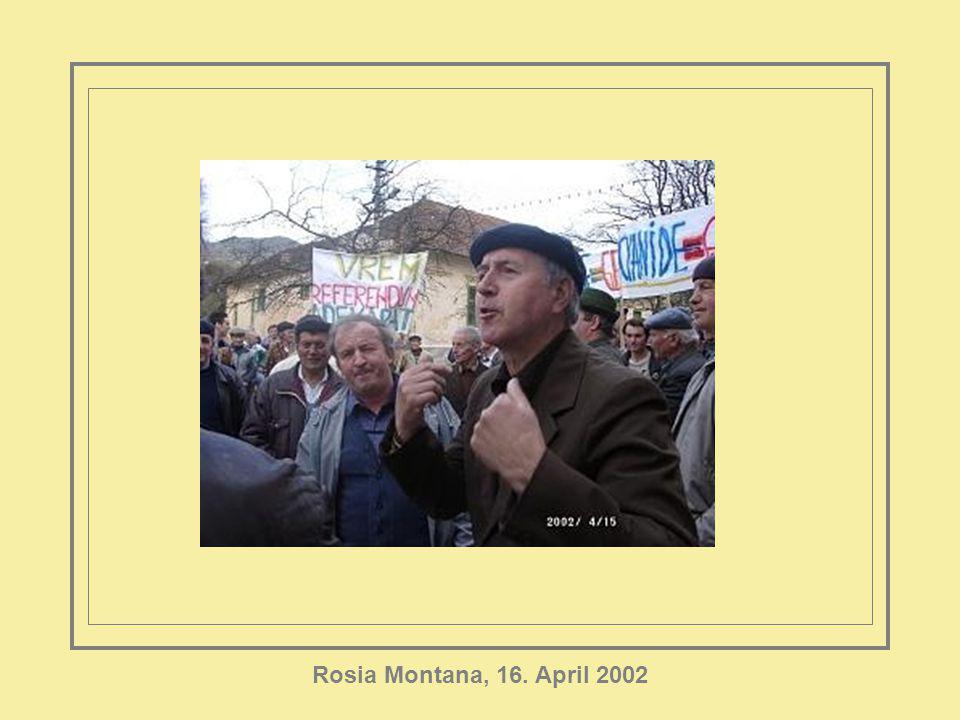 Rosia Montana, 16. April 2002