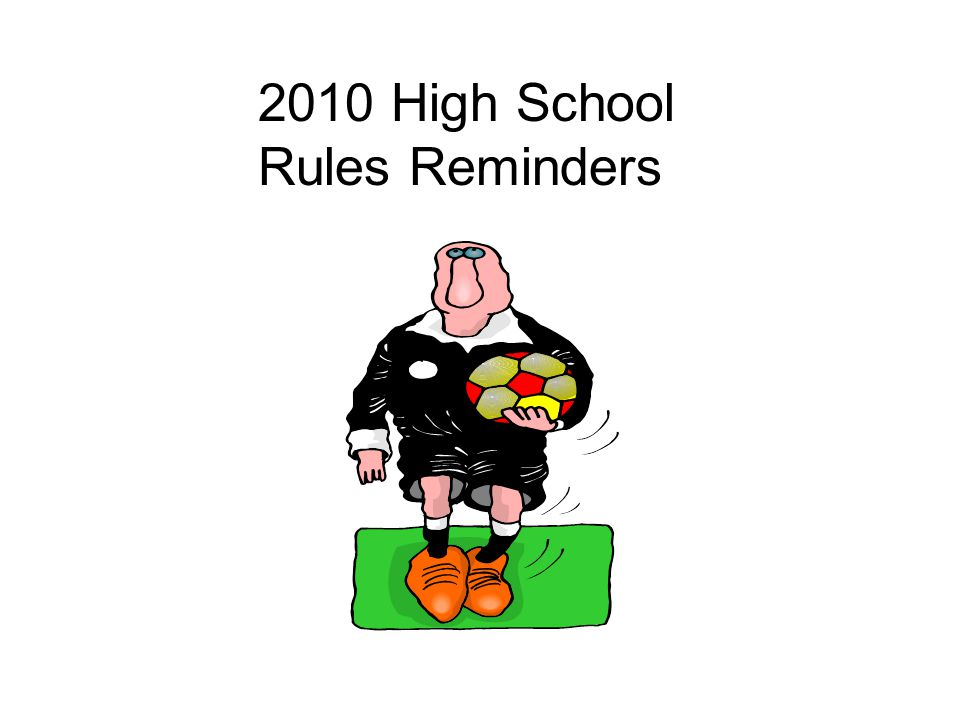 2010 High School Rules Reminders