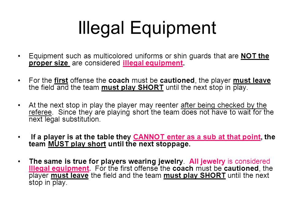 Cards for Illegal Equipment The coach is given the card for the first offense.